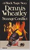 Strange Conflict. A Black Magic Story Dennis Wheatley