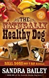 Real Dogs Don't Eat Kibble! (Naturally Healthy Dog)