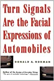 Turn Signals Are The Facial Expressions Of Automobiles (020162236X) by Don Norman
