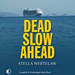 Dead Slow Ahead (       UNABRIDGED) by Stella Whitelaw Narrated by Julia Barrie