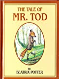 The Tale of Mr. Tod (The Peter Rabbit Classics)