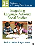 img - for Integrating Language Arts and Social Studies: 25 Strategies for K-8 Inquiry-Based Learning book / textbook / text book