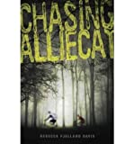 img - for [ [ [ Chasing Alliecat[ CHASING ALLIECAT ] By Davis, Rebecca Fjelland ( Author )Feb-08-2011 Paperback book / textbook / text book