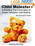 Child Molester: a shocking true crime...