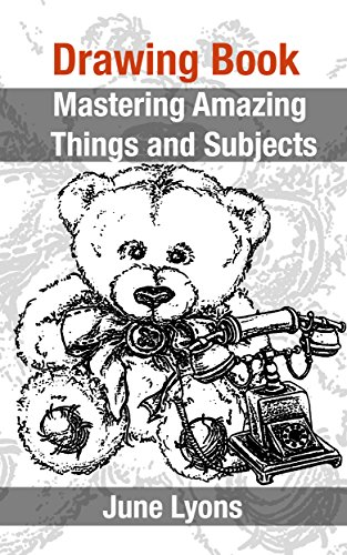 Drawing Book: Mastering Amazing Things and Subjects (Drawing Books For Kindle compare prices)