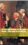 Image of The Life and Opinions of Tristram Shandy, Gentleman (Illustrated)