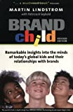 Brand Child: Remarkable Insights into the Minds of Today's Global Kids