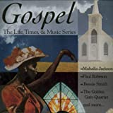 img - for Gospel: The Life, Times & Music Series book / textbook / text book