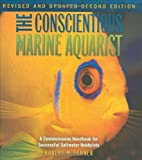 img - for The Conscientious Marine Aquarist: A Commonsense Handbook for Successful Saltwater Hobbyists (Microcosm/T.F.H. Professional) book / textbook / text book