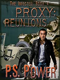 Proxy: Reunions (The Infected)