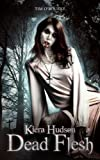 Dead Flesh (Book One) (Kiera Hudson Series Two 1)