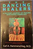 img - for The Dancing Healers : A Doctor's Journey of Healing with Native Americans book / textbook / text book
