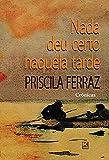 Nada deu certo naquela tarde (Portuguese Edition)