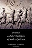 img - for Josephus and the Theologies of Ancient Judaism by Jonathan Klawans (2012-10-12) book / textbook / text book