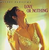 LOVE OR NOTHING(紙ジャケット仕様)