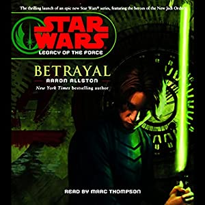 Star Wars: Legacy of the Force #1: Betrayal Audiobook