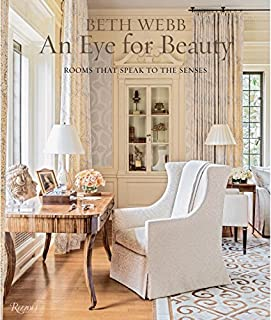 Book Cover: Beth Webb: An Eye for Beauty: Rooms That Speak to the Senses
