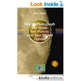 How to Photograph the Moon and Planets with Your Digital Camera (Patrick Moore's Practical Astronomy Series)