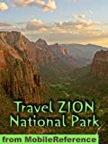 Travel Zion National Park 2011 - Illustrated Guide and Maps. Entertainment Bonus: FREE Sudoku Puzzles &