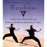 The Secret Art of Boabom: Awakening Inner Power Through Defense-Meditation from Ancient Tibet ~ Asanaro