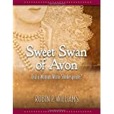 Sweet Swan of Avon: Did a Woman Write Shakespeare? ~ Robin Williams