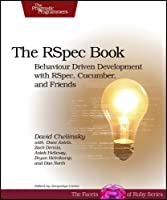 The RSpec Book: Behaviour Driven Development with Rspec, Cucumber, and Friends ebook download