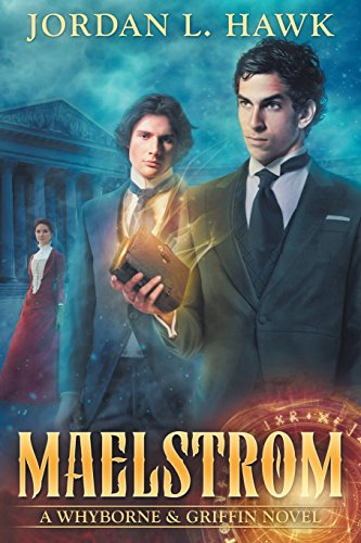 Maelstrom: A Whyborne & Griffin Novel: Volume 7