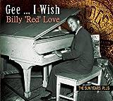 echange, troc Billy 'Red' Love - Gee... I Wish