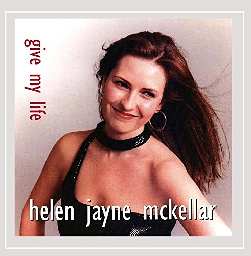 Helen Jayne Mckellar - Give My Life