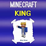 Minecraft King: Diary of a Minecraft King | Billy Miner