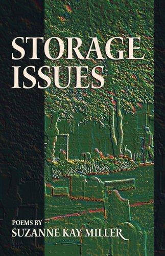 Storage Issues: Poems 1988-2008 (Dreamseeker Poetry Series), Suzanne Kay Miller