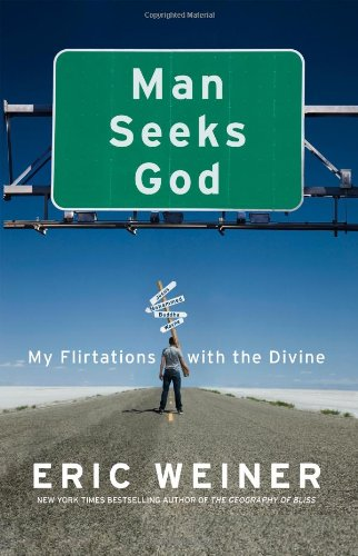 Image of Man Seeks God: My Flirtations with the Divine