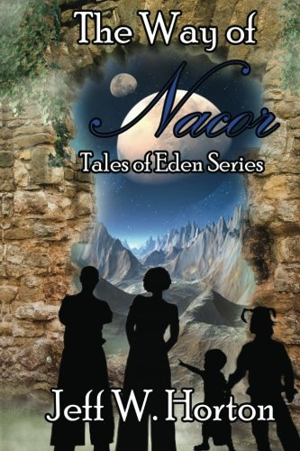 Book: The Way of Nacor - Tales of Eden Series by Jeff W. Horton