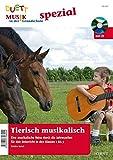 Tierisch musikalisch: Eine musikalische Reise durch die Jahreszeiten für den Unterricht in den Klassen 1 bis 3. Zeitschriften-Sonderheft + CD. (Musik in der Grundschule spezial)
