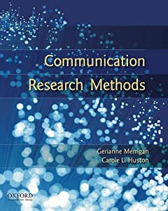 Communication Research Methods Gerianne Merrigan and Carole L. Huston
