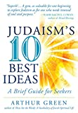 Judaisms Ten Best Ideas: A Brief Guide for Seekers