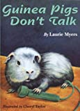 Laurie Myers Guinea Pigs Don't Talk