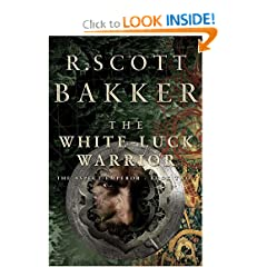 The White Luck Warrior: The Aspect Emperor, Book 2 by R. Scott Bakker