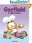 Garfield - tome 7 - La di�te, jamais !