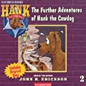 The Further Adventures of Hank the Cowdog Audiobook by John R. Erickson Narrated by John R. Erickson