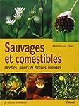 Sauvages et comestibles : Herbes, fle...