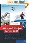 Microsoft Project Server 2010: Anwend...