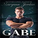 Gabe: The Alvarez Security Series (       UNABRIDGED) by Maryann Jordan Narrated by Emily Beresford