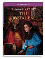The Crystal Ball: A Rebecca Mystery (American Girl Mysteries)