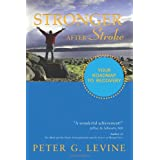 Stronger After Stroke: Your Roadmap to Maximizing Your Recoveryby Peter G. Levine