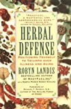 Herbal Defense: Positioning Yourself to Triumph Over Illness and Aging (0446672424) by Landis, Robyn