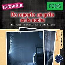De repente un grito en la noche (PONS Hörkrimi Spanisch): Mörderische Hörkrimis zum Spanischlernen Hörbuch von Iván Reymóndez-Fernández Gesprochen von: Núria Samsó Amat