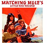 Little Red Record Original recording remastered, Import Edition by Matching Mole (2012) Audio CD