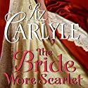The Bride Wore Scarlet (       UNABRIDGED) by Liz Carlyle Narrated by Angele Masters