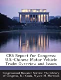 img - for Crs Report for Congress: U.S.-Chinese Motor Vehicle Trade: Overview and Issues book / textbook / text book
